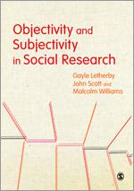 Objectivity and Subjectivity in Social Research by John Scott